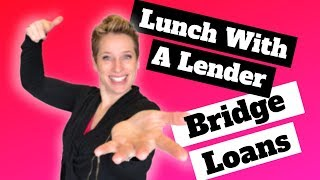 Bridge Loans   How to Buy and Sell at the Same Time