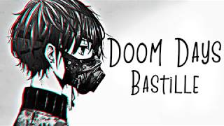 Nightcore → Doom Days ♪ (Bastille) LYRICS ✔︎