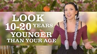 Look 10-20 Years Younger than Your Age