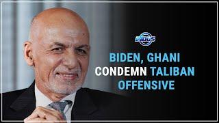 BIDEN, GHANI CONDEMN TALIBAN OFFENSIVE   Indus News