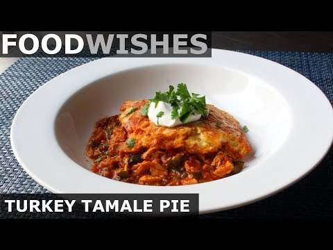 Turkey Tamale Pie – Thanksgiving Leftovers Special – Food Wishes