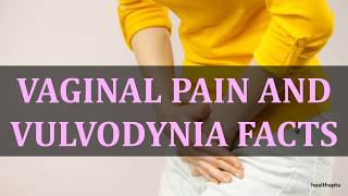 VAGINAL PAIN AND VULVODYNIA FACTS