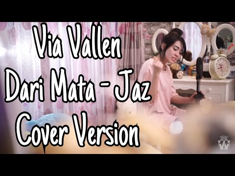 VIA VALLEN - DARI MATA BY JAZ ( COVER VERSION ) Mp3