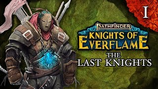 The Last Knights | Pathfinder: Knights of Everflame | Episode 1