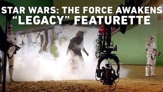 Star Wars: The Force Awakens - Legacy Featurette