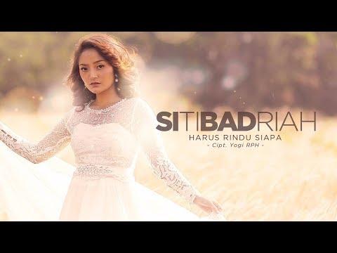 Siti Badriah Putar Serentak Single Harus Rindu Siapa Karya Yogi RPH