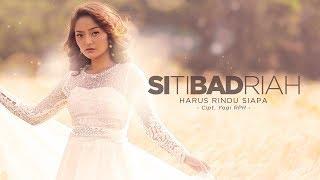 Gambar cover Siti Badriah - Harus Rindu Siapa (Official Radio Release)