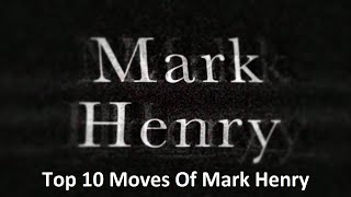 Top 10 Moves Of Mark Henry