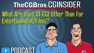 """The CGInsider Podcast #2109: """"What Are Uses Of CGI Other Than Entertainment & Films?"""" by TheCGBros"""