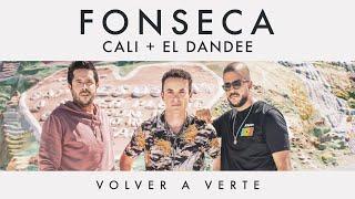 Volver A Verte Feat Cali Y El Dandee   - Fonseca