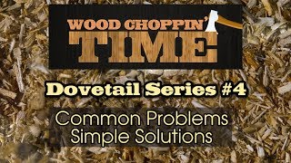 Common Problems, Simple Solutions - Dovetail Series #4