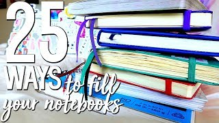 25 Simple & Easy Ways to Fill Your Notebooks!