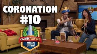 Coronation Day 10 - Clash Royale NA Open - CRNAO