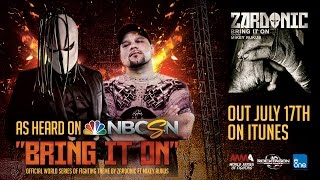 Zardonic - Bring It On (ft Mikey Rukus) [WSOF 22 Official Theme 2015]