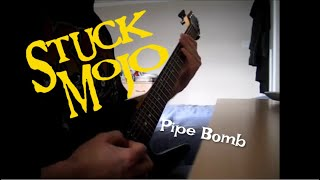 Stuck Mojo - Pipe Bomb [Guitar Cover]