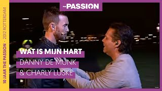 Danny de Munk - The Passion 2012 - Wat is mijn hart - ft. Charly