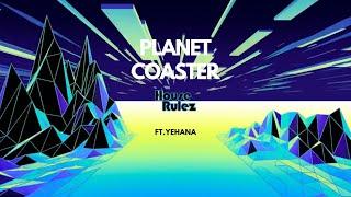 Planet Coaster ft.Yehana - House Rulez (하우스룰즈)
