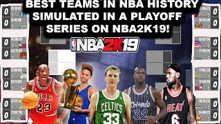 SIMULATING 16 of the BEST TEAMS IN NBA HISTORY on NBA2K19 in a Playoff Bracket!