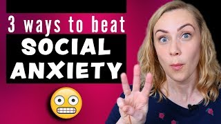 3 Ways to Beat Social Anxiety! | Kati Morton