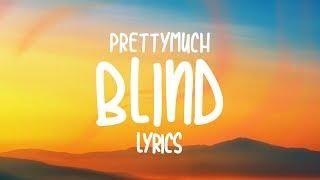 PRETTYMUCH   Blind (Lyrics)