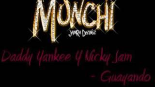 Daddy Yankee Y Nicky Jam - Guayando