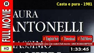 Watch Online : Casta e pura (1981)