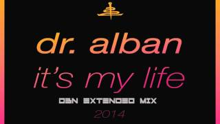 Dr Alban   It's My Life 2014 DBN Extended Mix HQ