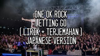 ONE OK ROCK   LETTING GO ( LIRIK + TERJEMAHAN )