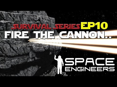 Space Engineers: FIRE THE CANNON... Lets Play Ep. 10