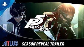 Persona 5 Royal | Season Reveal Trailer | PS4