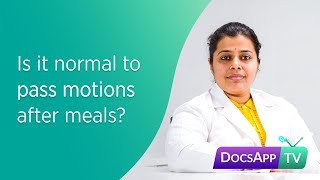 Is it normal to Pass Motions after Meals? #AsktheDoctor