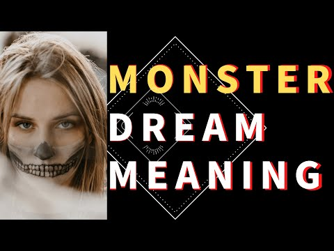 Dream about Monster: interpretation and meaning. what do dreams mean?