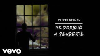 Crecer Germán - Me Dediqué A Perderte