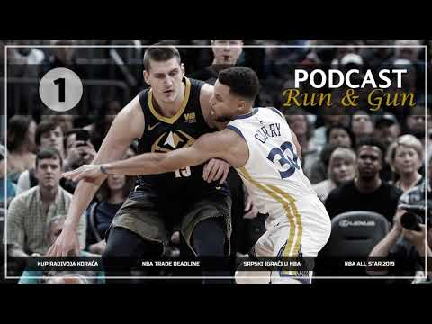 Run&Gun Podcast - Kup Radivoja Koraća, NBA Trade Deadline, Srpski igrači u NBA, All-Star Weekend