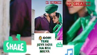 Gori tere jaye hor milya song status full screen status