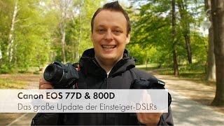 Canon EOS 77D & 800D | DSLR-Duett im Test und Vergleich [Deutsch]