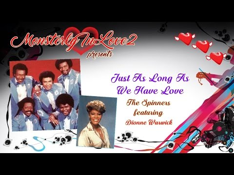 The Spinners (feat. Dionne Warwick) - Just As Long As We Have Love (1975)