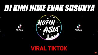 DJ Kimi Hime Enak Susunya (Remix Full Bass Terbaru Paling Mantul)