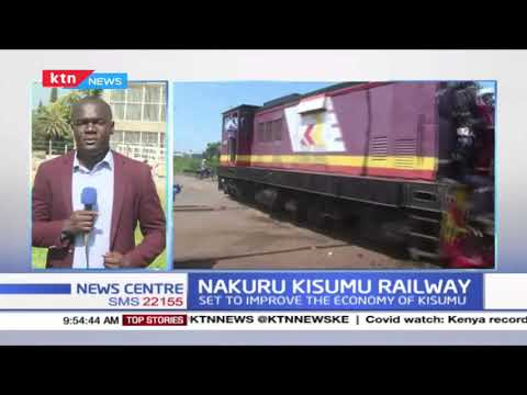 Nakuru-Kisumu Railway expected to be completed by end of March, set to improve the economy of Kisumu