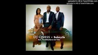 DJ Qness Ft. NaakMusiQ & Ami Faku   Babuyile