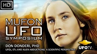 UFOs, ETs & ALIEN CONTACT – MUFON UFO SYMPOSIUM – Don Donderi, PhD