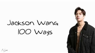 Jackson Wang - 100 Ways (Lyrics)
