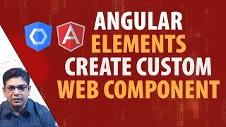 Advanced Angular elements web components tutorial with  angular 7/6