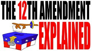 The 12th Amendment Explained: American Government Review