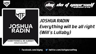 JOSHUA RADIN - Everything will be all right (Will's Lullaby) (Edeema remix) [Official]