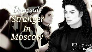 Dançando Stranger In Moscow - Michael Jackson (HIStory tour VERSION #3)| Under Jackson
