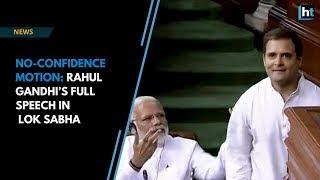 No-confidence motion: Rahul Gandhi's full speech during the debate in Lok Sabha | Kholo.pk