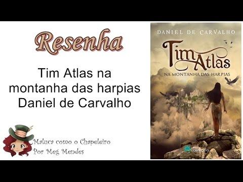 RESENHA | Tim Atlas na montanha das harpias - Daniel de Carvalho