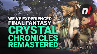 Weve Experienced Final Fantasy: Crystal Chronicles Remastered - Is It Any Good?