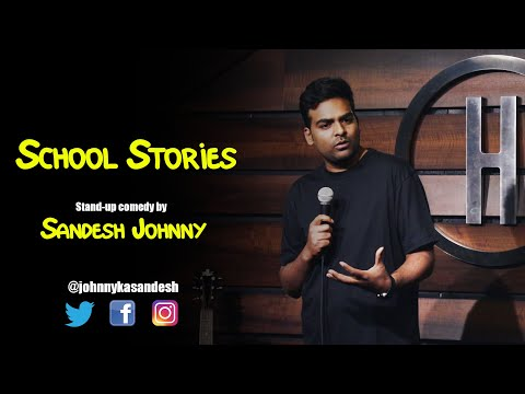 School Stories | Stand-up comedy by Sandesh Johnny